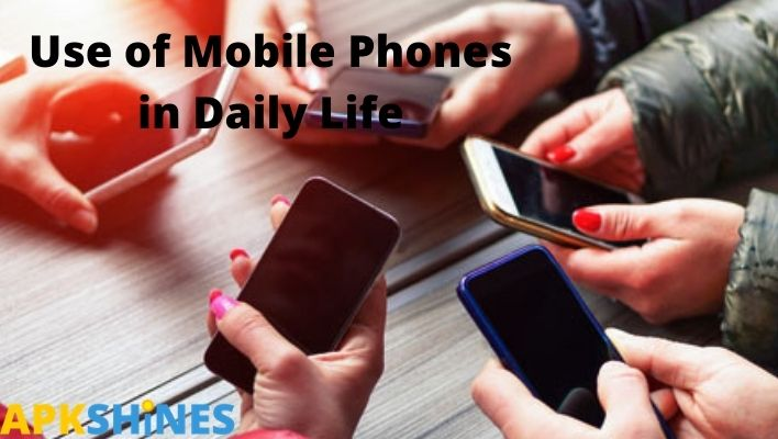 Use of Mobile Phones in Daily Life
